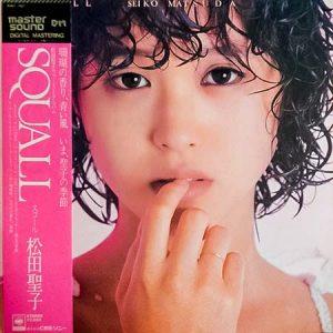 松田聖子「Squall(スコール)」LP(12インチ)CBSSony(30AH 1607)